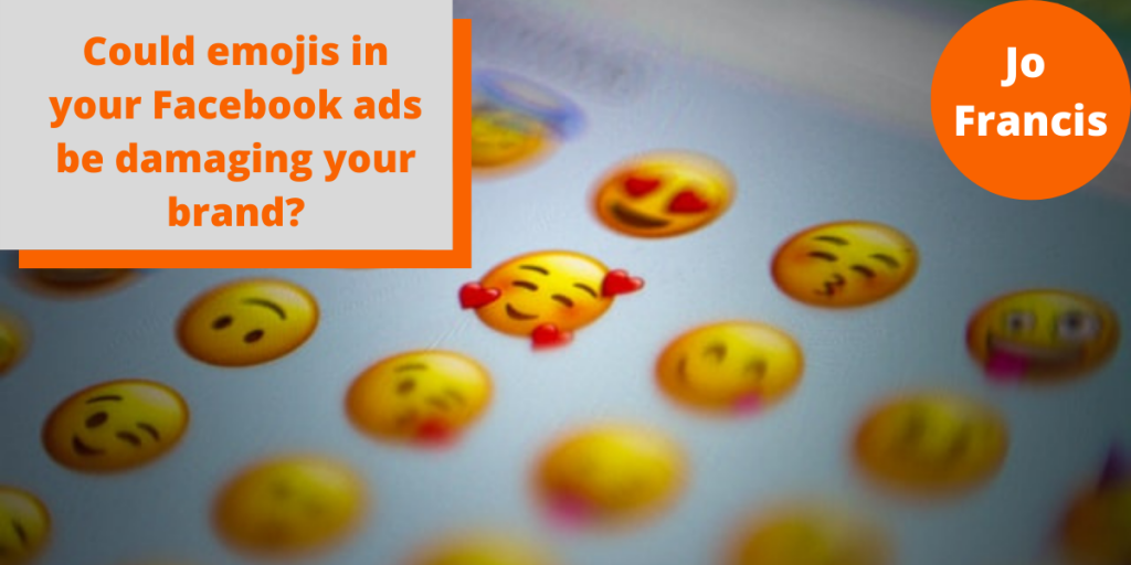 Could emojis in your Facebook ads be damaging your brand?